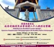 Mahakaruna Buddhist Center Medan Upacara Keselamatan Mengagungkan 88 Buddha Ratna Kshamayati